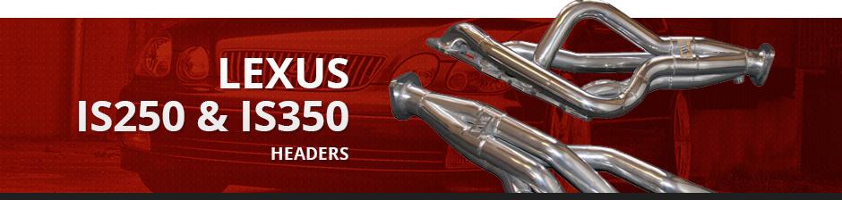 LEXUS IS250 & IS350 HEADERS