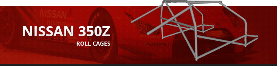 NISSAN 350Z ROLL CAGES TOP BANNER
