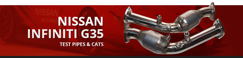 NISSAN INFINITI G35 TEST PIPES & CATS