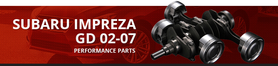 SUBARU IMPREZA GD 02-07 PERFORMANCE PARTS
