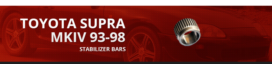 TOYOTA SUPRA MKIV 93-98 STABILIZER BARS